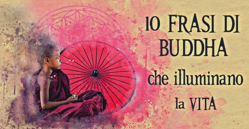 Photo of 10 frasi di Buddha che illuminano la vita