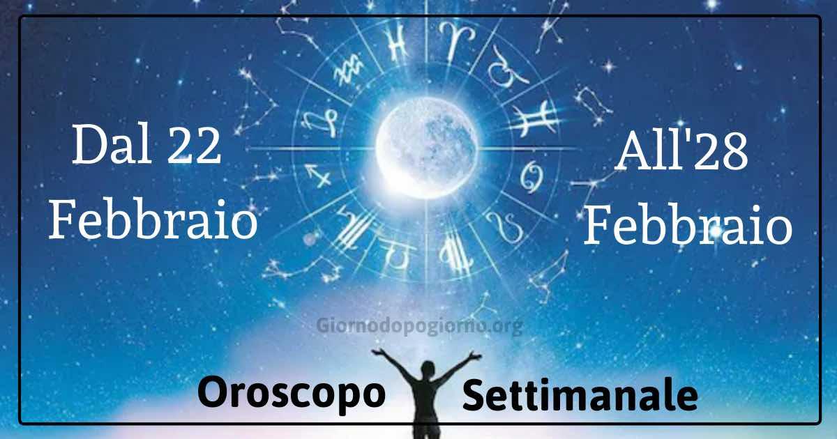 Oroscopo settimanale dall 22 al 28 febbraio 2021