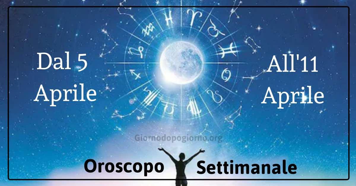 Oroscopo settimanale dal 5 al 11 aprile 2021